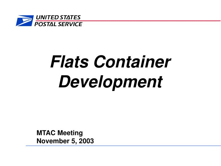 Flats Container Development