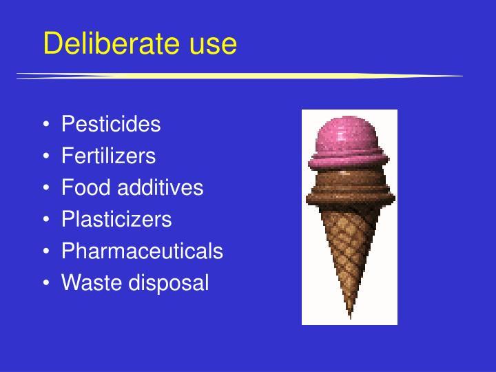 Deliberate use
