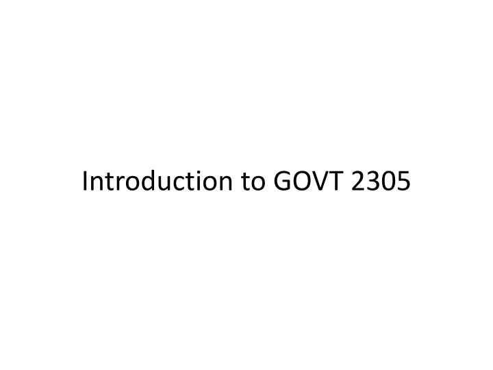 Introduction to govt 2305