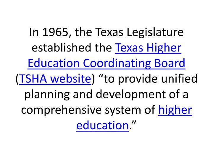 In 1965, the Texas Legislature established the