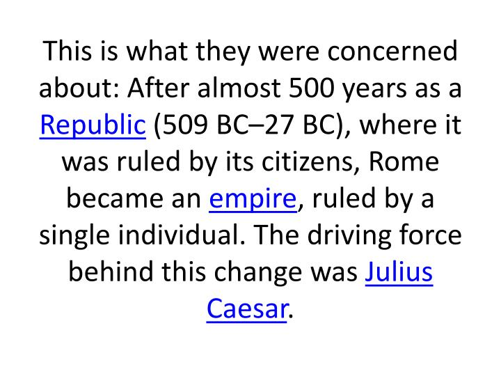 This is what they were concerned about: After almost 500 years as a
