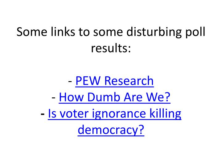 Some links to some disturbing poll results: