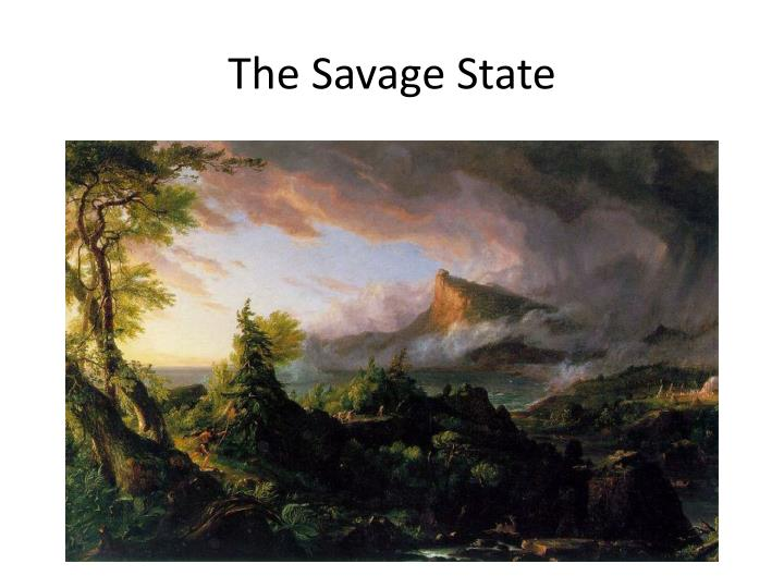 The Savage State