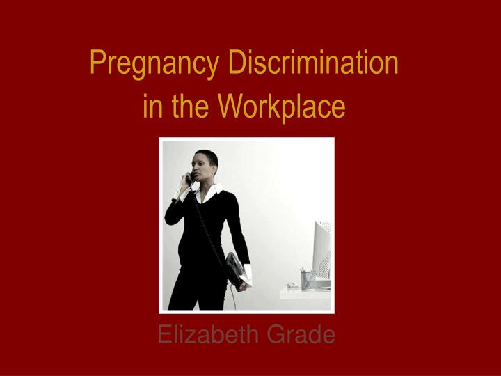 pregnancy discrimination in the workplace n.