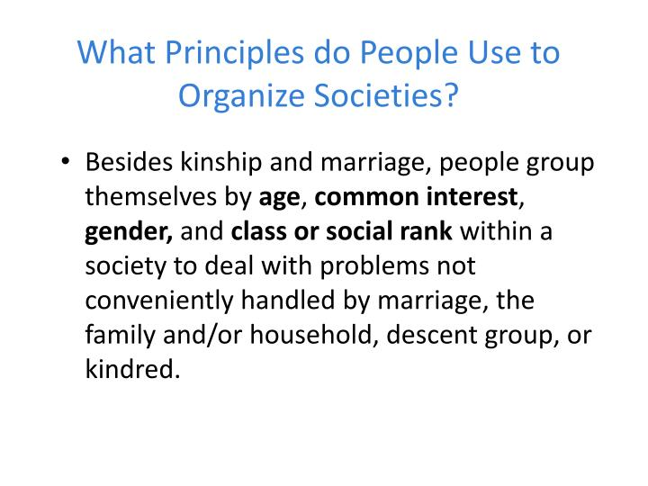 What principles do people use to organize societies