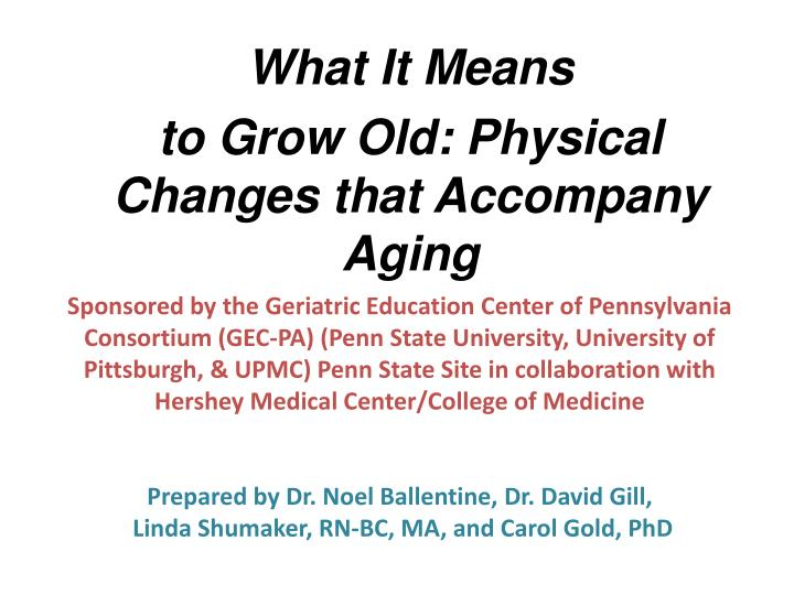 what it means to grow old physical changes that accompany aging n.