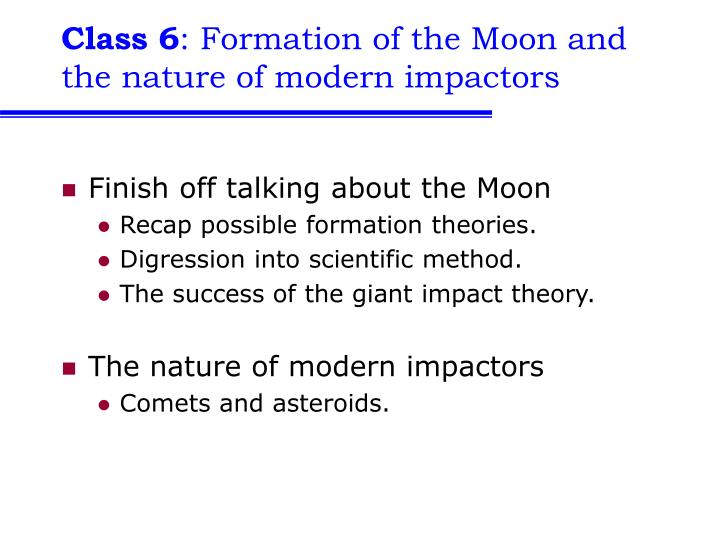 class 6 formation of the moon and the nature of modern impactors n.