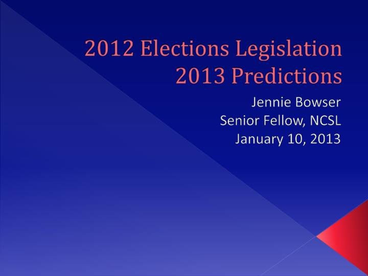 2012 elections legislation 2013 predictions n.