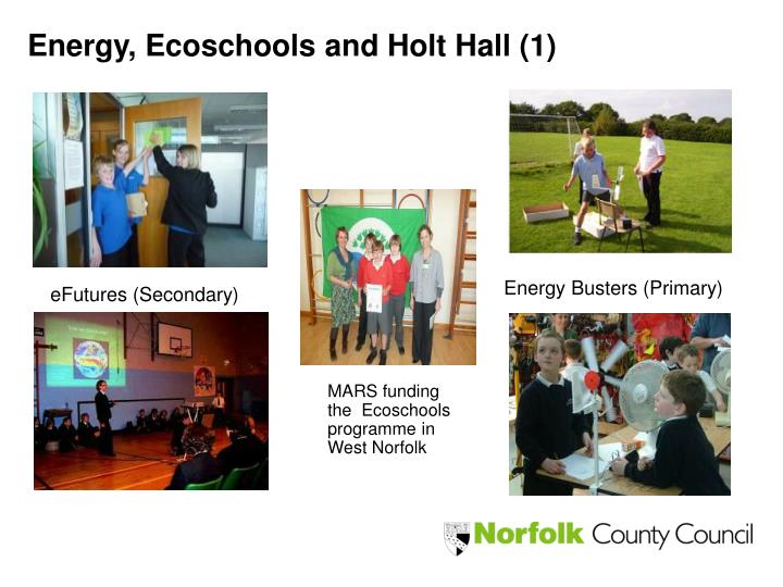 Energy, Ecoschools and Holt Hall (1)