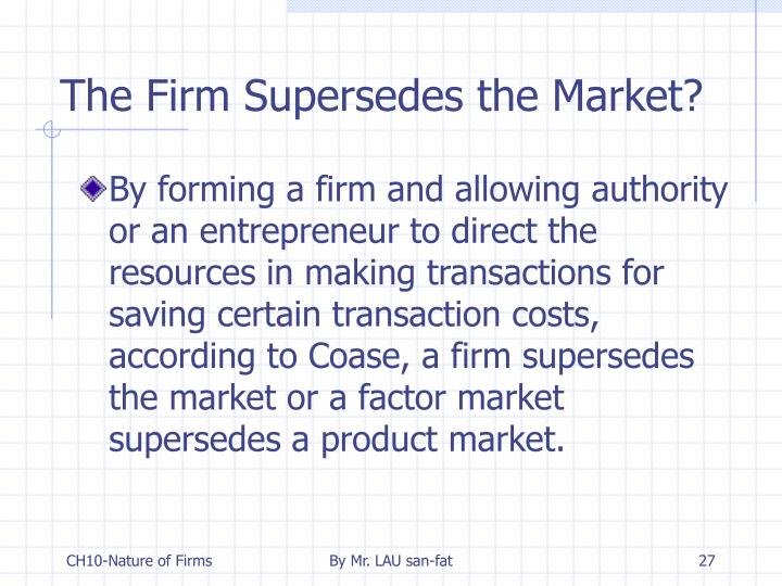 The Firm Supersedes the Market?