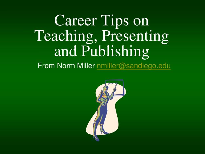 career tips on teaching presenting and publishing n.