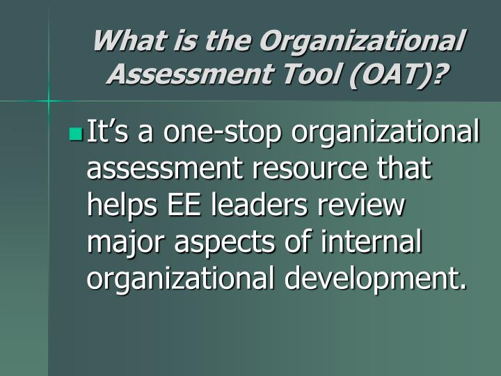 What is the Organizational Assessment Tool (OAT)?