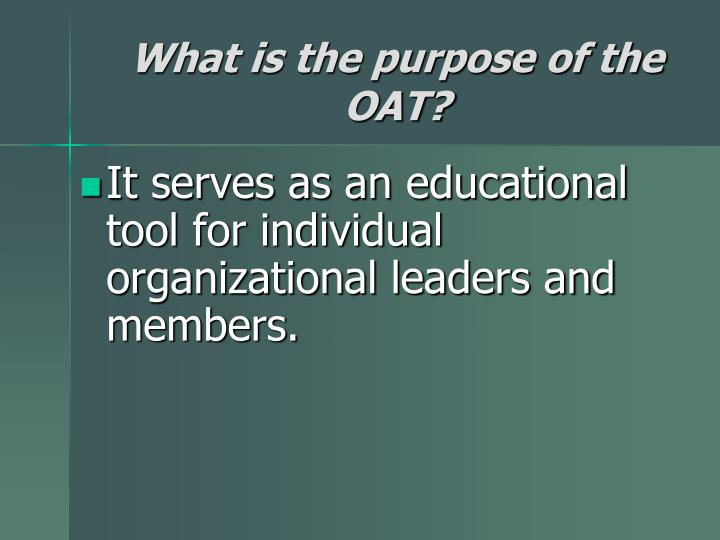What is the purpose of the OAT?