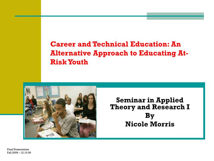 career and technical education an alternative approach to educating at risk youth n.