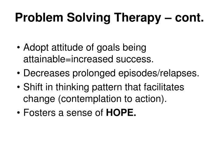Problem Solving Therapy – cont.