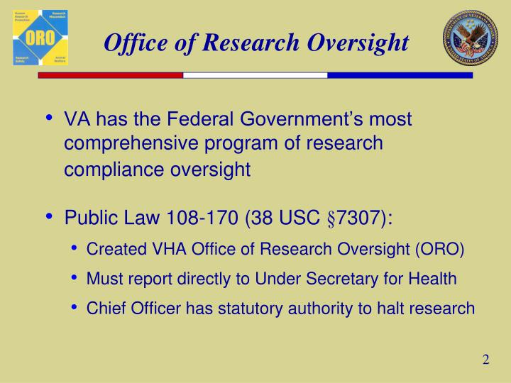 VA has the Federal Government's most comprehensive program of research compliance oversight