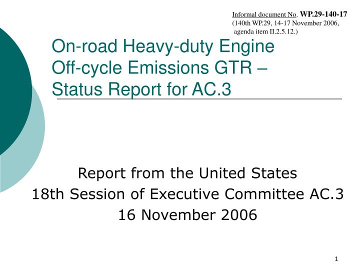 on road heavy duty engine off cycle emissions gtr status report for ac 3 n.