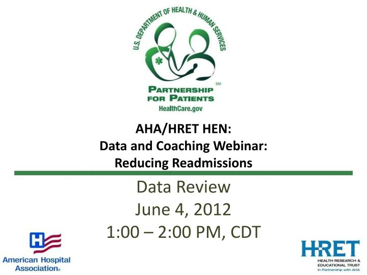 aha hret hen data and coaching webinar reducing readmissions n.
