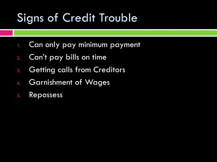Signs of Credit Trouble