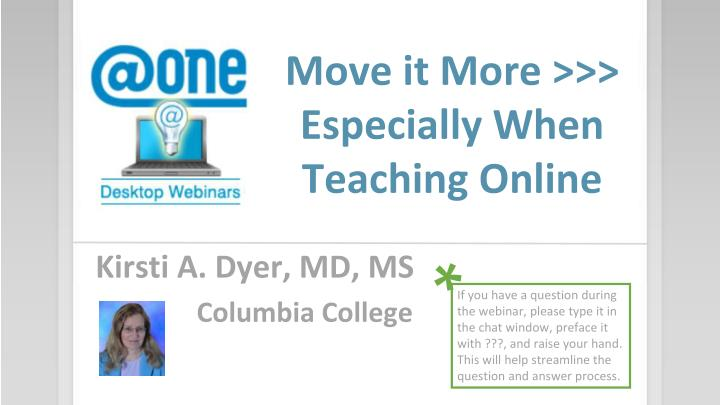 move it more especially when teaching online n.