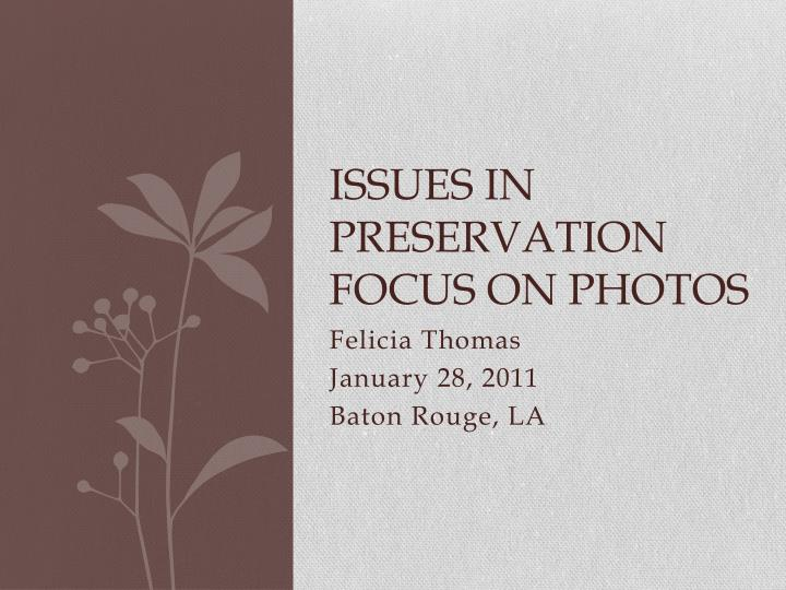 issues in preservation focus on photos n.