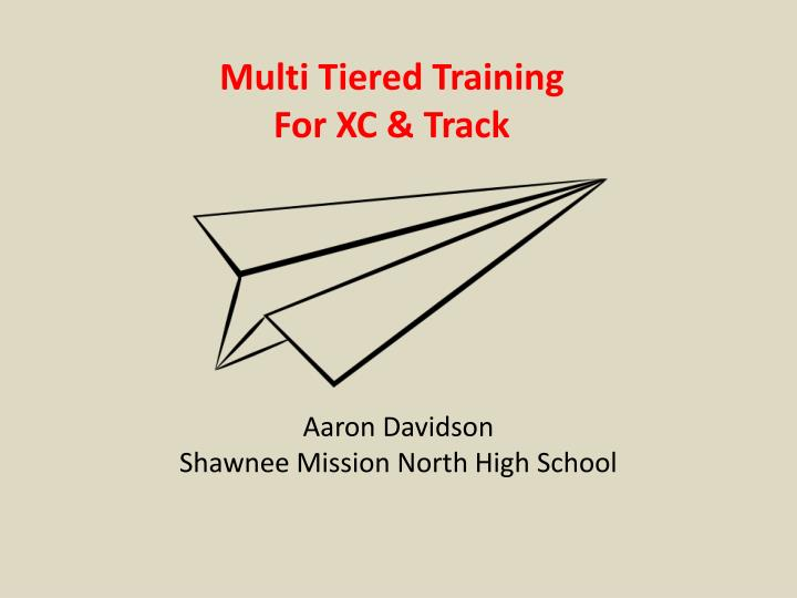 Multi tiered training for xc track