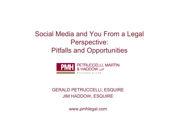 social media and you from a legal perspective pitfalls and opportunities n.