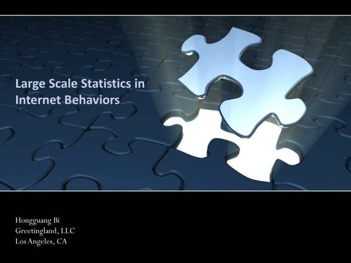 Large scale statistics in internet behaviors