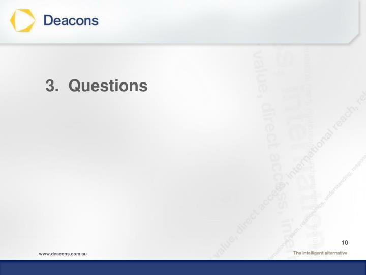 3.  Questions
