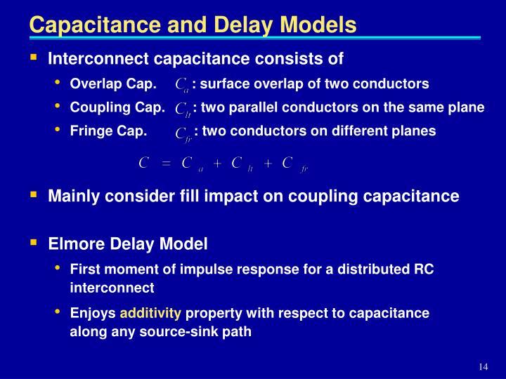 Capacitance and Delay Models