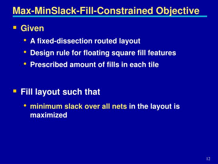 Max-MinSlack-Fill-Constrained Objective