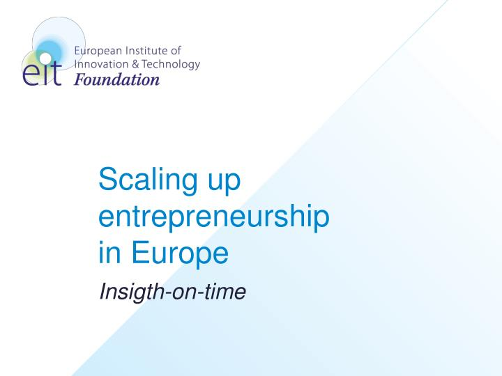 scaling up entrepreneurship in europe n.
