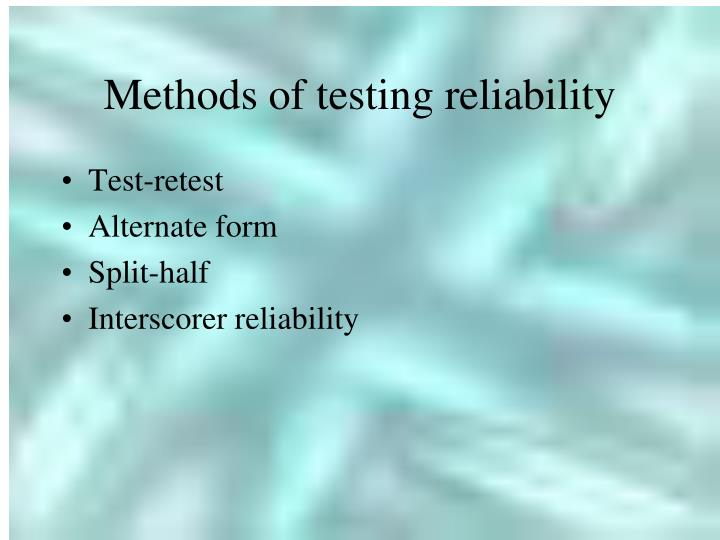 Methods of testing reliability