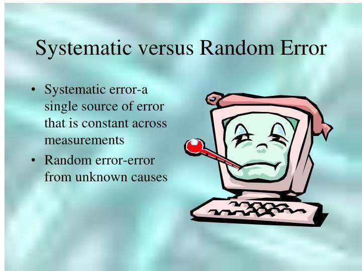 Systematic versus Random Error
