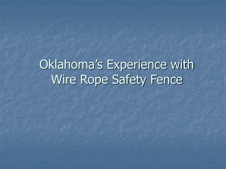 oklahoma s experience with wire rope safety fence n.