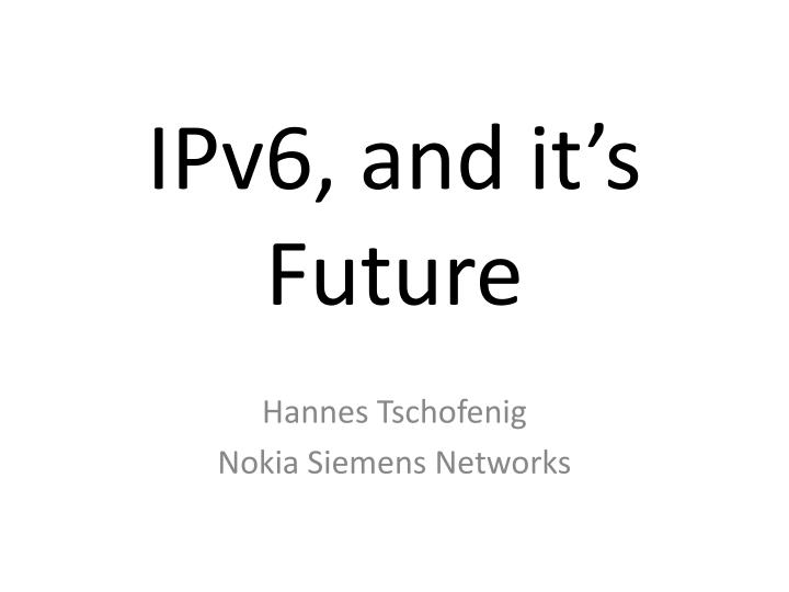 ipv6 and it s future n.