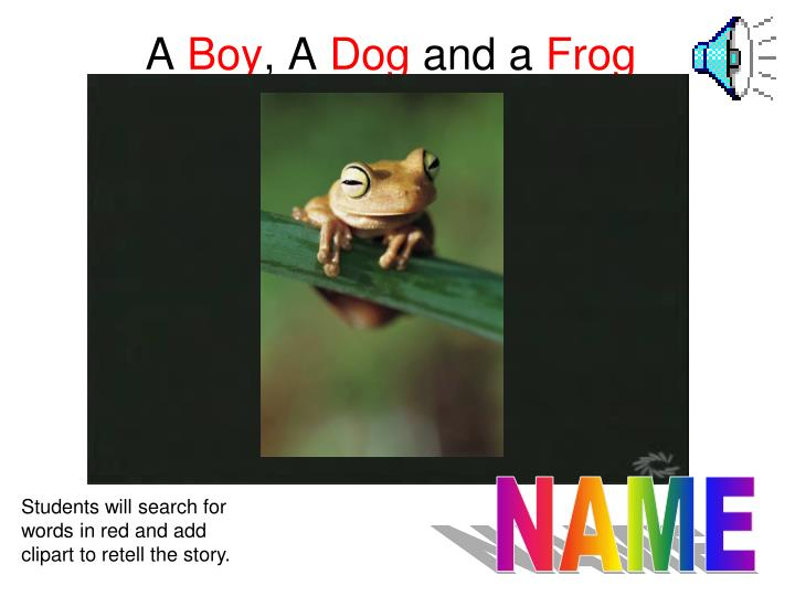a boy a dog and a frog n.