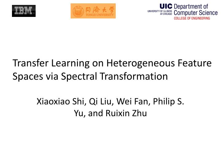 transfer learning on heterogeneous feature spaces via spectral transformation n.