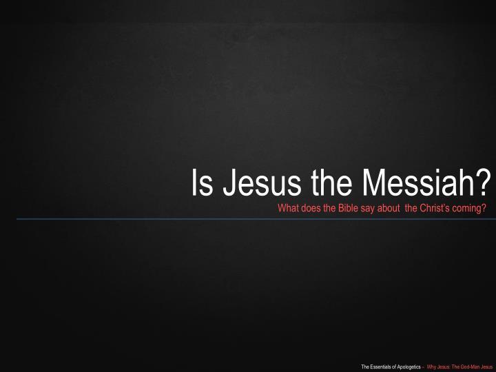 Is Jesus the Messiah?