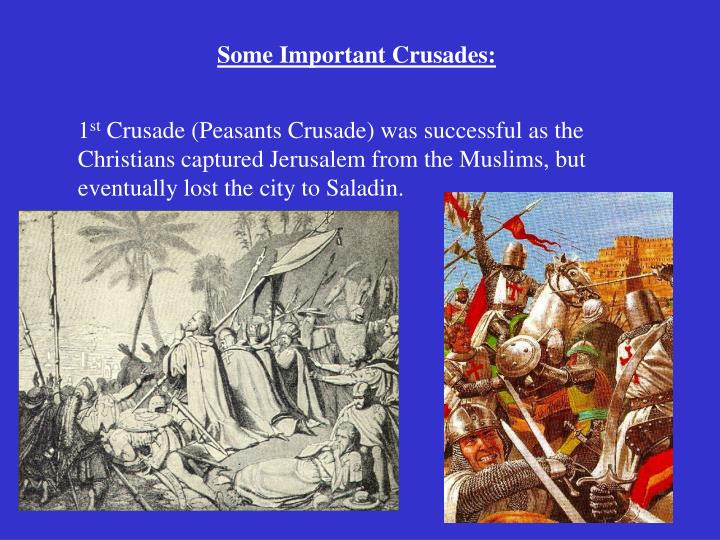 Some Important Crusades: