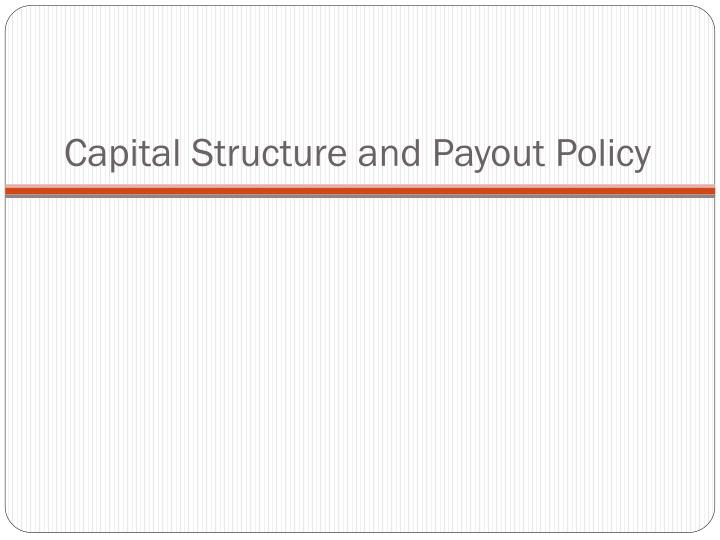capital structure and payout policy n.