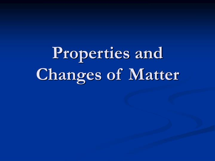 properties and changes of matter n.
