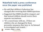 wakefield held a press conference once the paper was published