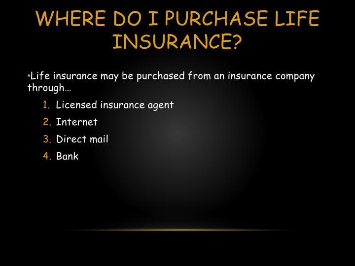 Where do I purchase Life Insurance?
