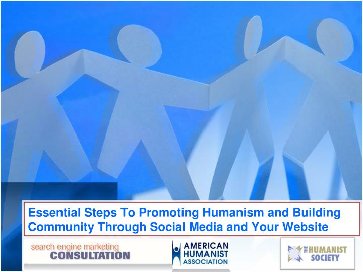 essential steps to promoting humanism and building community through social media and your website n.