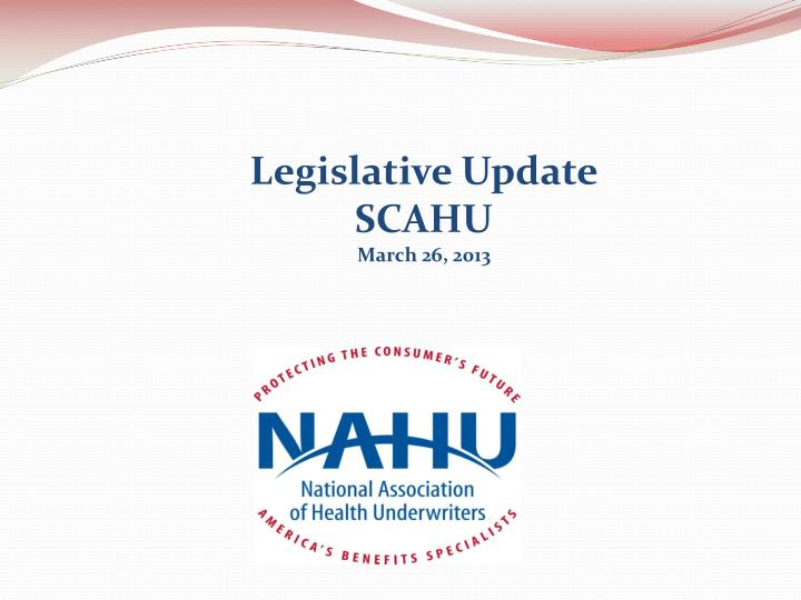 legislative update scahu march 26 2013 n.