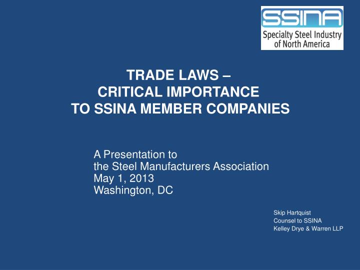 trade laws critical importance to ssina member companies n.