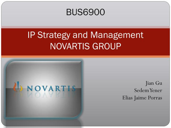 bus6900 ip strategy and management novartis group n.