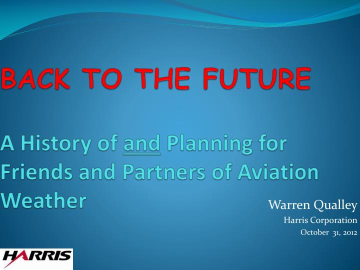 back to the future a history of and planning for friends and partners of aviation weather n.