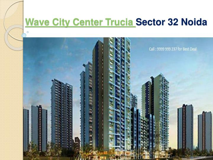 wave city center t rucia sector 32 noida n.
